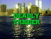 DeadlyTrigger1