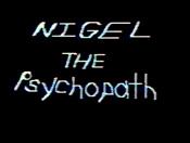 NigelThePsychopath1