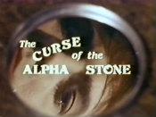 TheCurseoftheAlphaStone1